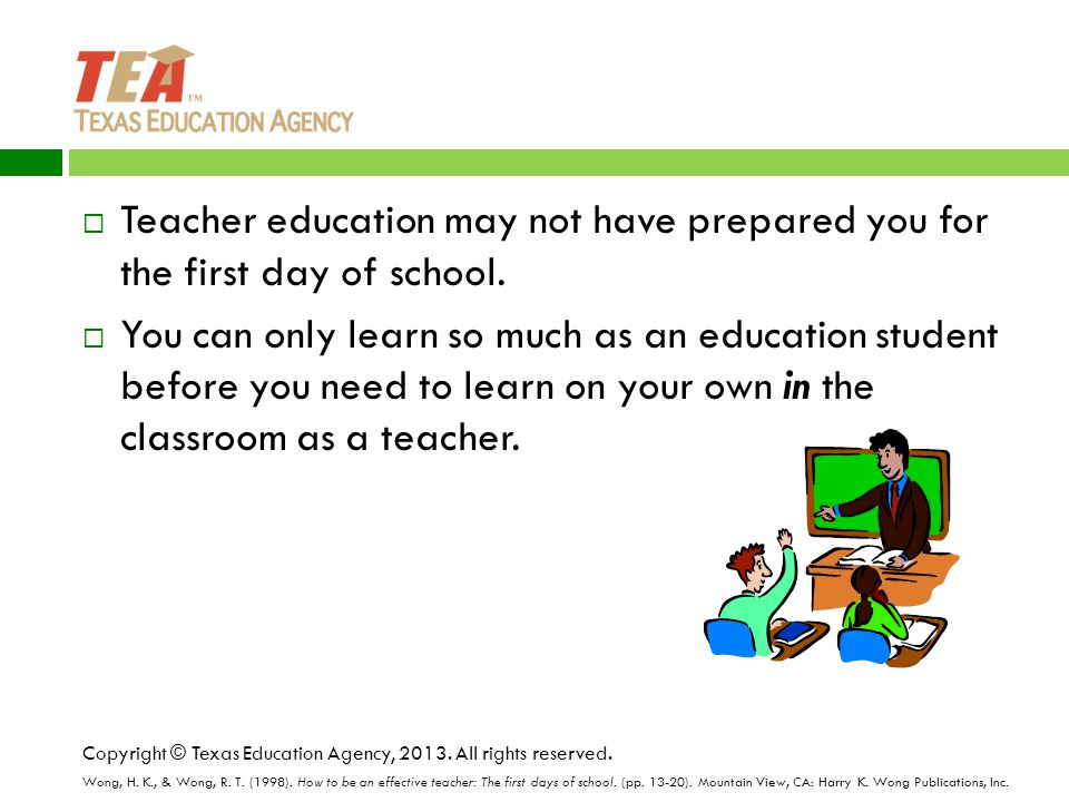  Teacher education may not have prepared you for the first day of school.