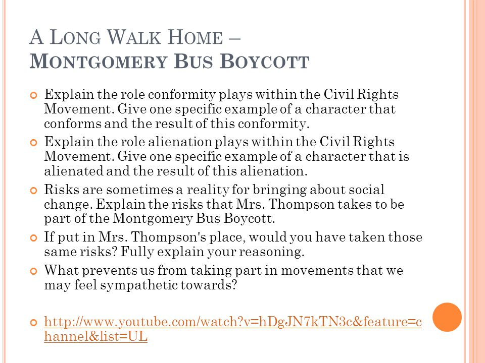 A L ONG W ALK H OME – M ONTGOMERY B US B OYCOTT Explain the role conformity plays within the Civil Rights Movement.