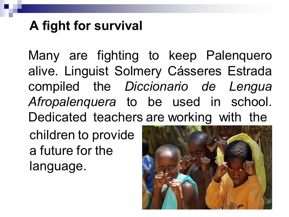 A fight for survival Many are fighting to keep Palenquero alive.