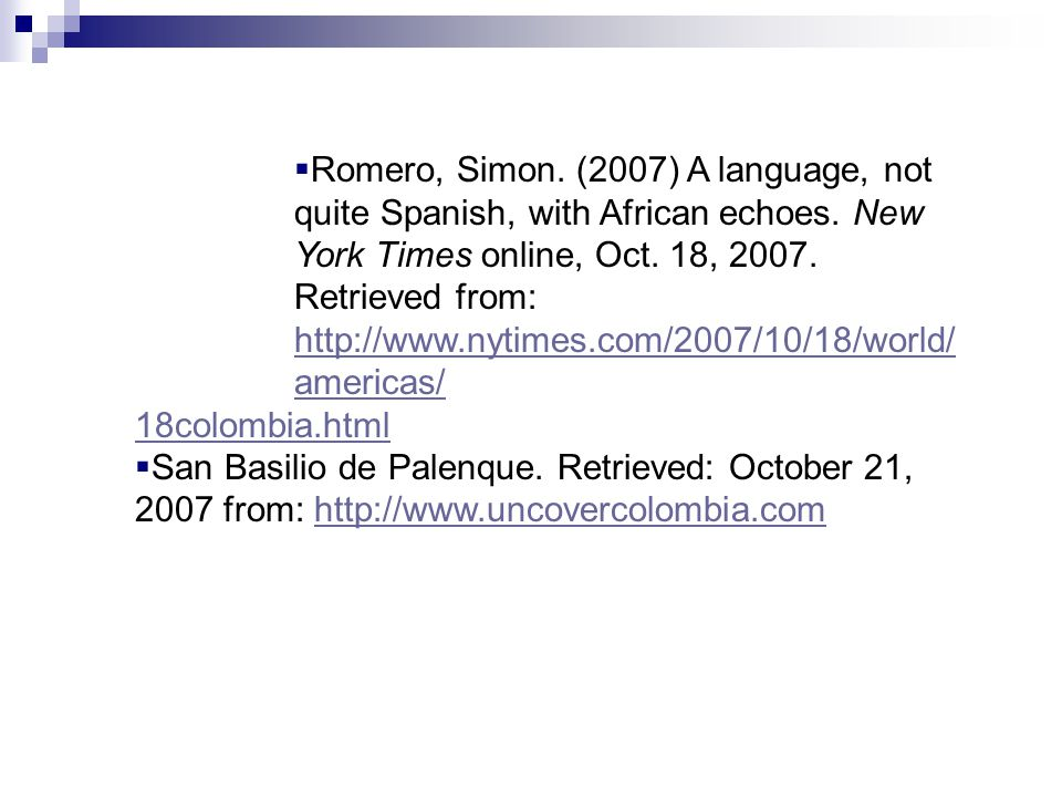  Romero, Simon. (2007) A language, not quite Spanish, with African echoes. New York Times online, Oct. 18, 2007. Retrieved from: http://www.nytimes.c