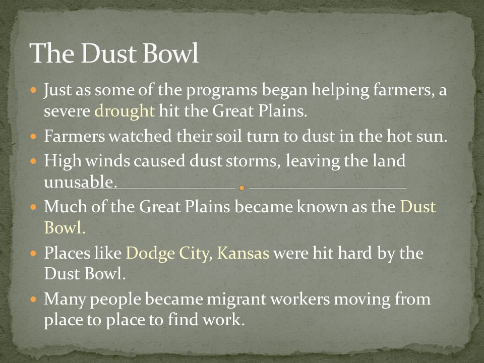 Just as some of the programs began helping farmers, a severe drought hit the Great Plains. Farmers watched their soil turn to dust in the hot sun. Hig