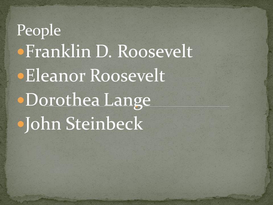 Franklin D. Roosevelt Eleanor Roosevelt Dorothea Lange John Steinbeck