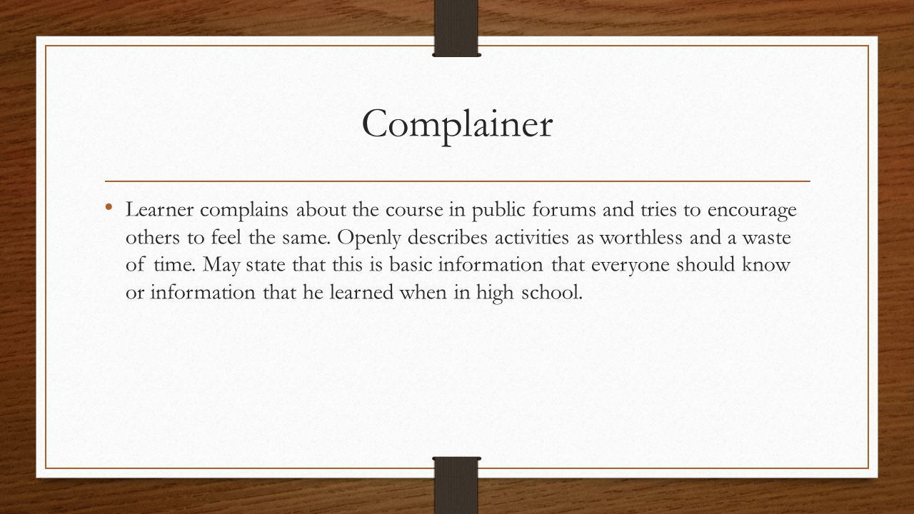 Complainer Learner complains about the course in public forums and tries to encourage others to feel the same.