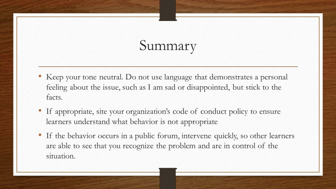 Summary Keep your tone neutral.