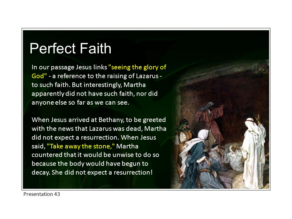 Perfect Faith Where then, was the faith that was to result in seeing God s glory.