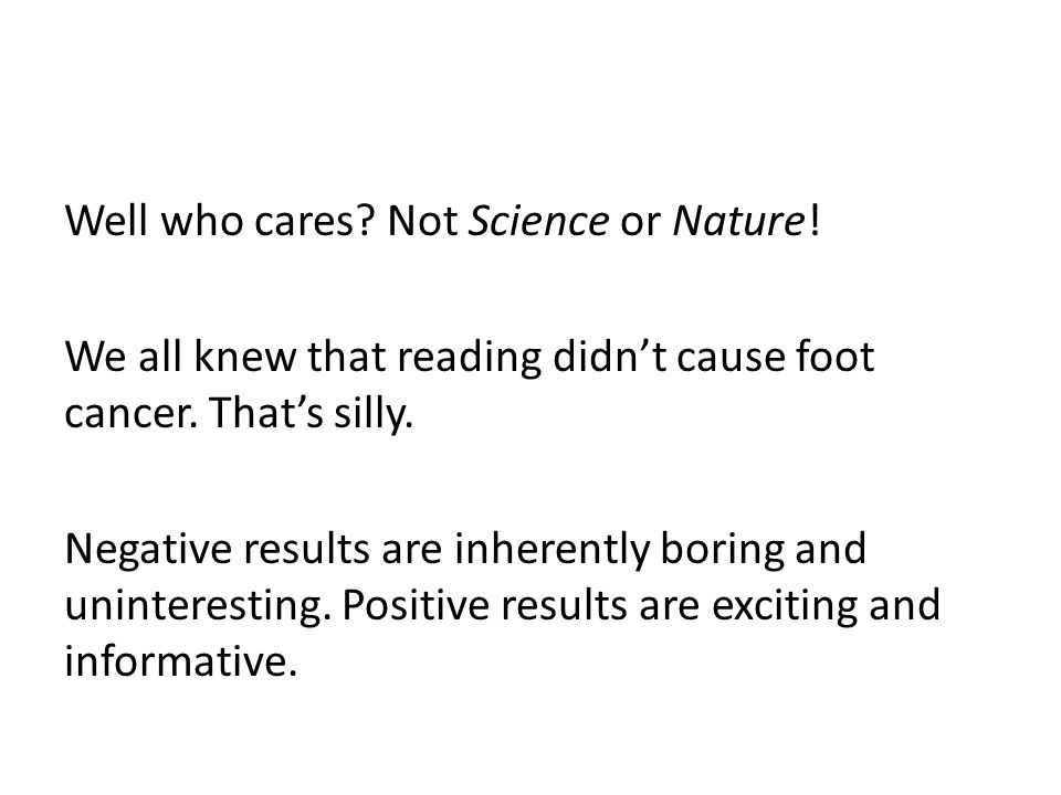 Well who cares. Not Science or Nature. We all knew that reading didn't cause foot cancer.