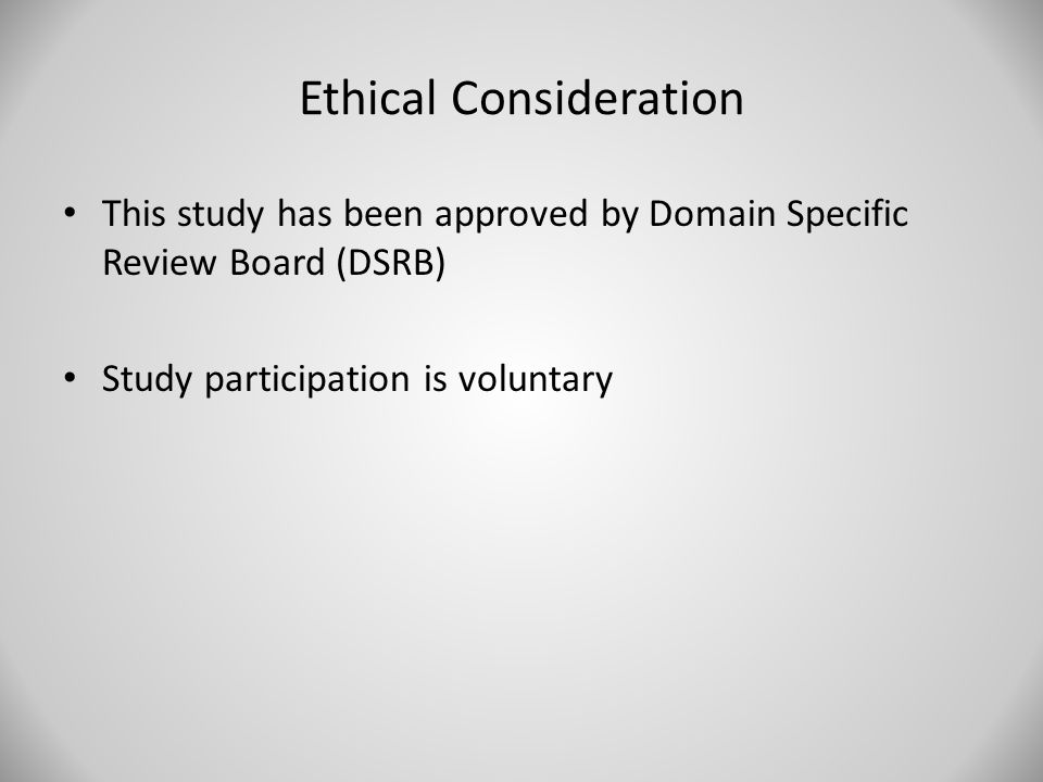 Ethical Consideration This study has been approved by Domain Specific Review Board (DSRB) Study participation is voluntary