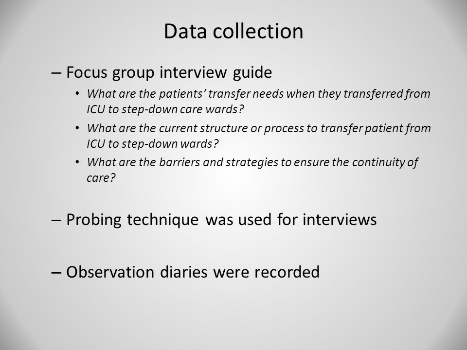 Data collection – Focus group interview guide What are the patients' transfer needs when they transferred from ICU to step-down care wards? What are t