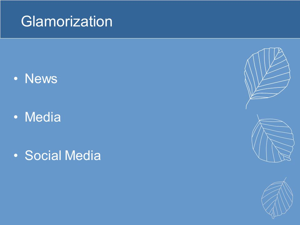 Glamorization News Media Social Media