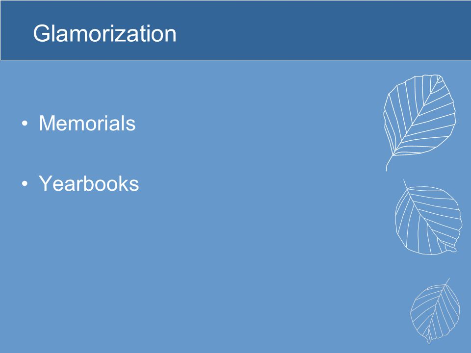 Glamorization Memorials Yearbooks
