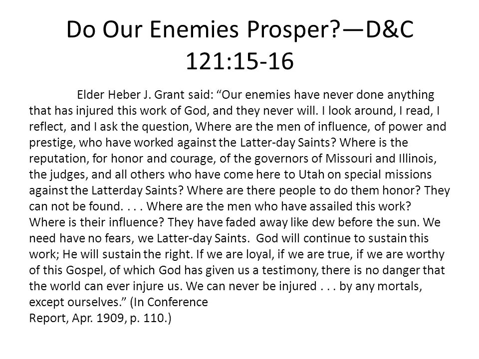 Do Our Enemies Prosper —D&C 121:15-16 Elder Heber J.