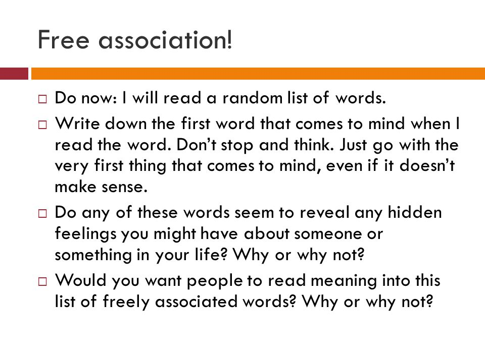 Free association.  Do now: I will read a random list of words.