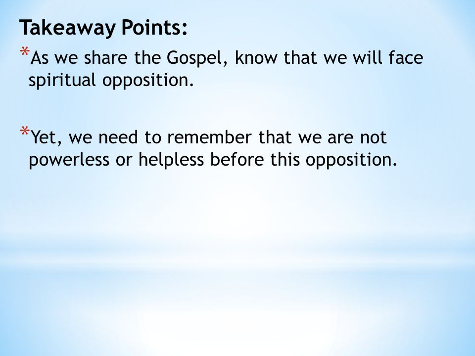 Takeaway Point: * As we share the Gospel, we need to remember not to lose the essential message of the Gospel.