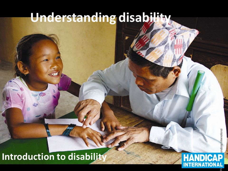 Understanding disability Introduction to disability