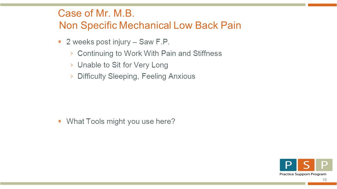10  2 weeks post injury – Saw F.P.