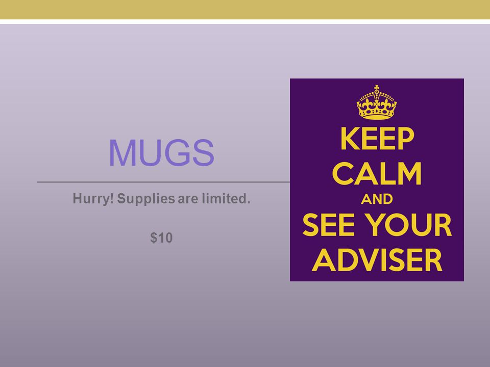 MUGS Hurry! Supplies are limited. $10
