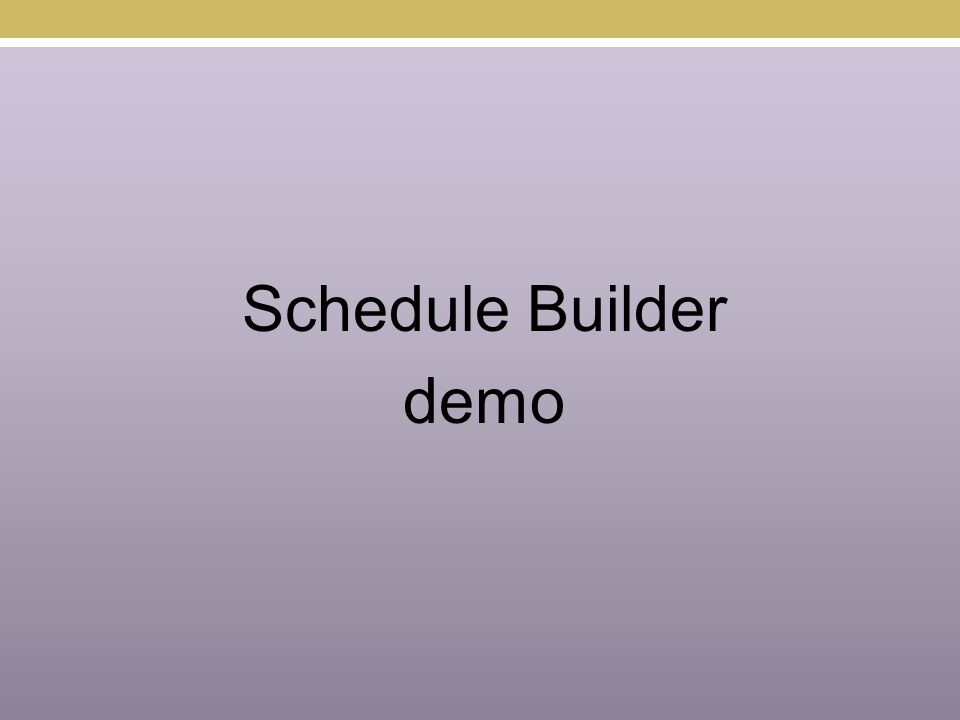 Schedule Builder demo