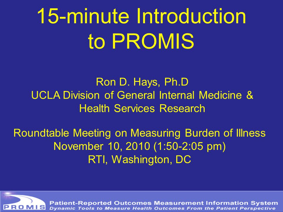15-minute Introduction to PROMIS Ron D.