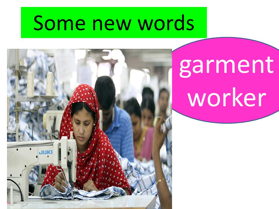 garment worker Some new words