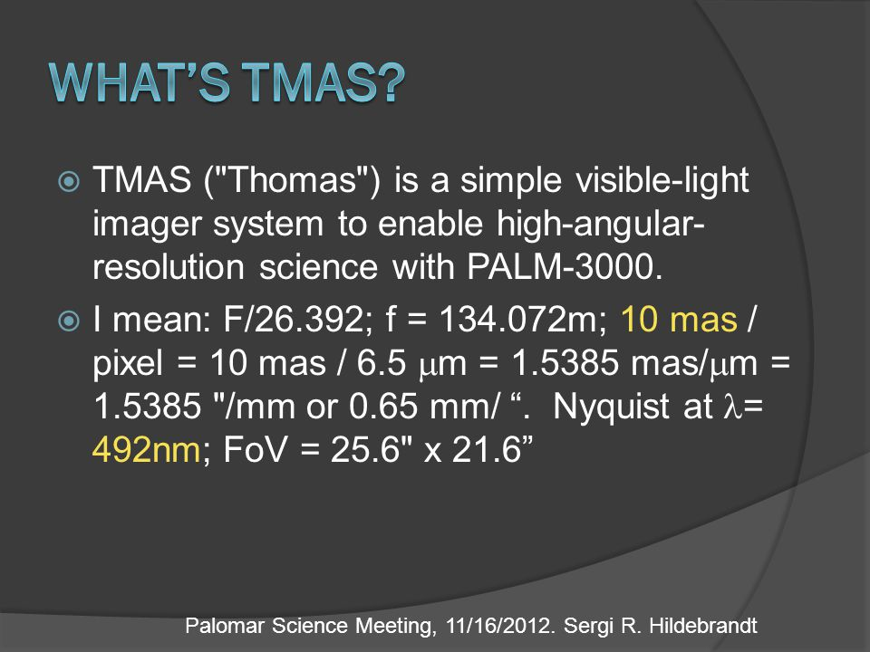  TMAS ( Thomas ) is a simple visible-light imager system to enable high-angular- resolution science with PALM-3000.