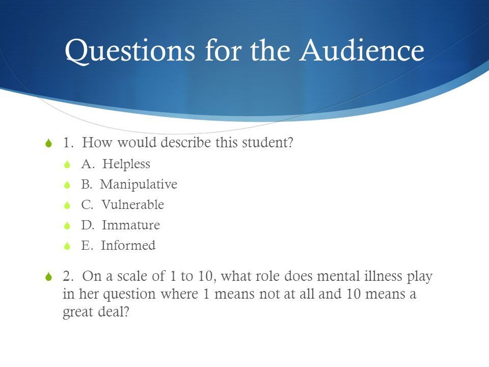 Questions for the Audience  1. How would describe this student.
