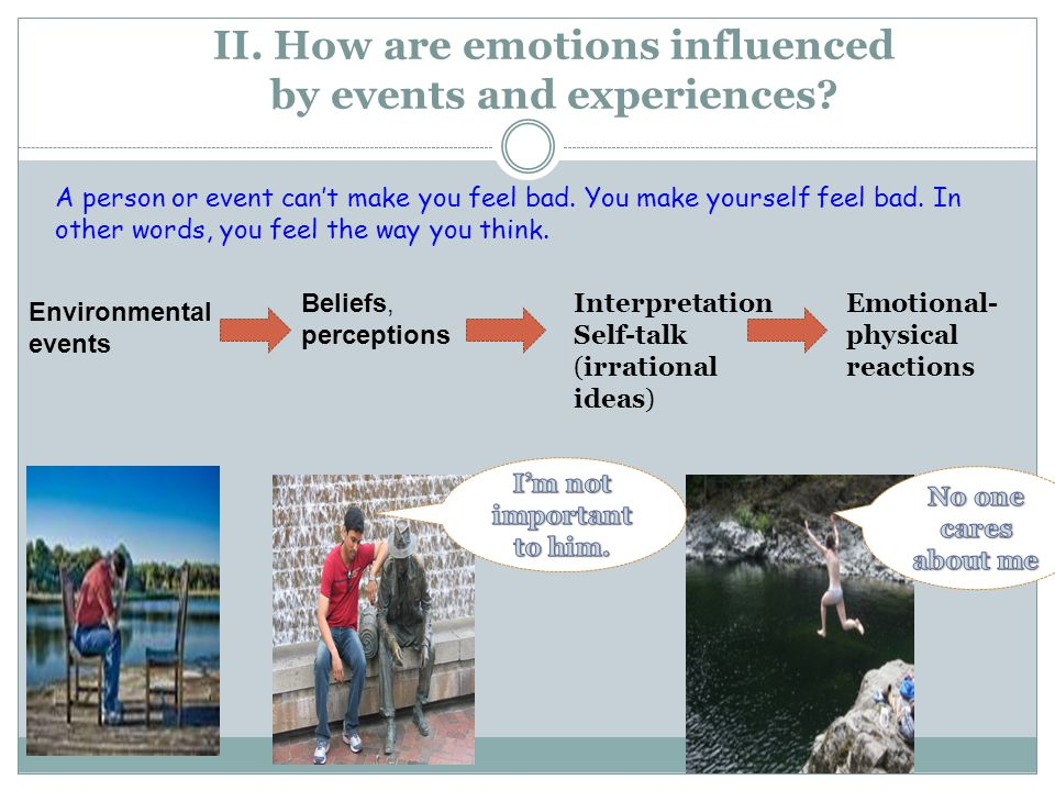 II. How are emotions influenced by events and experiences.