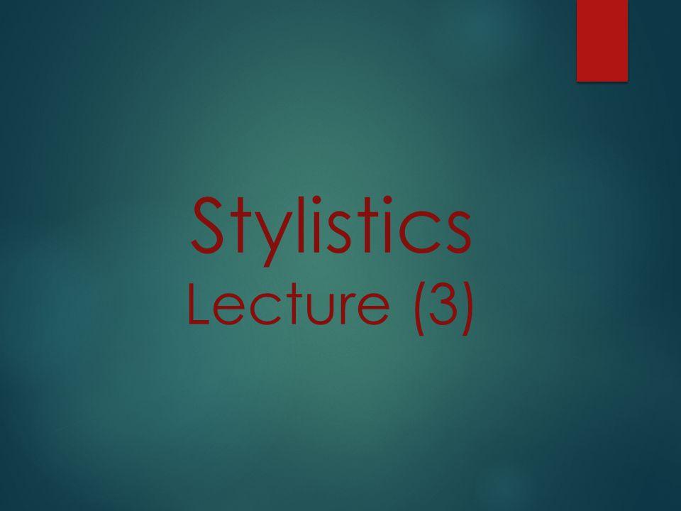 Stylistics Lecture (3)