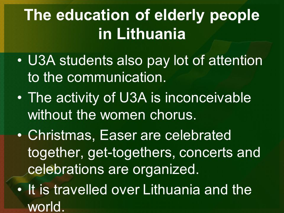The education of elderly people in Lithuania U3A students also pay lot of attention to the communication.