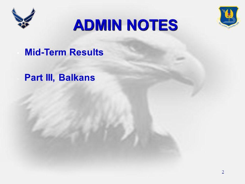 2 ADMIN NOTES Mid-Term Results - - Part III, Balkans