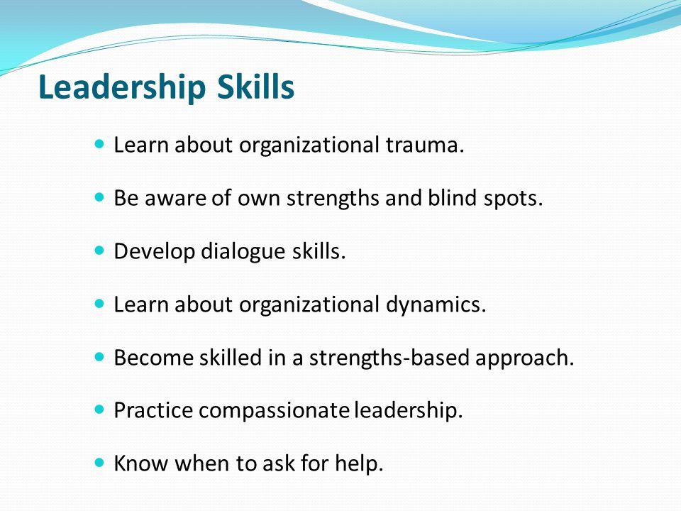 Leadership Skills Learn about organizational trauma.