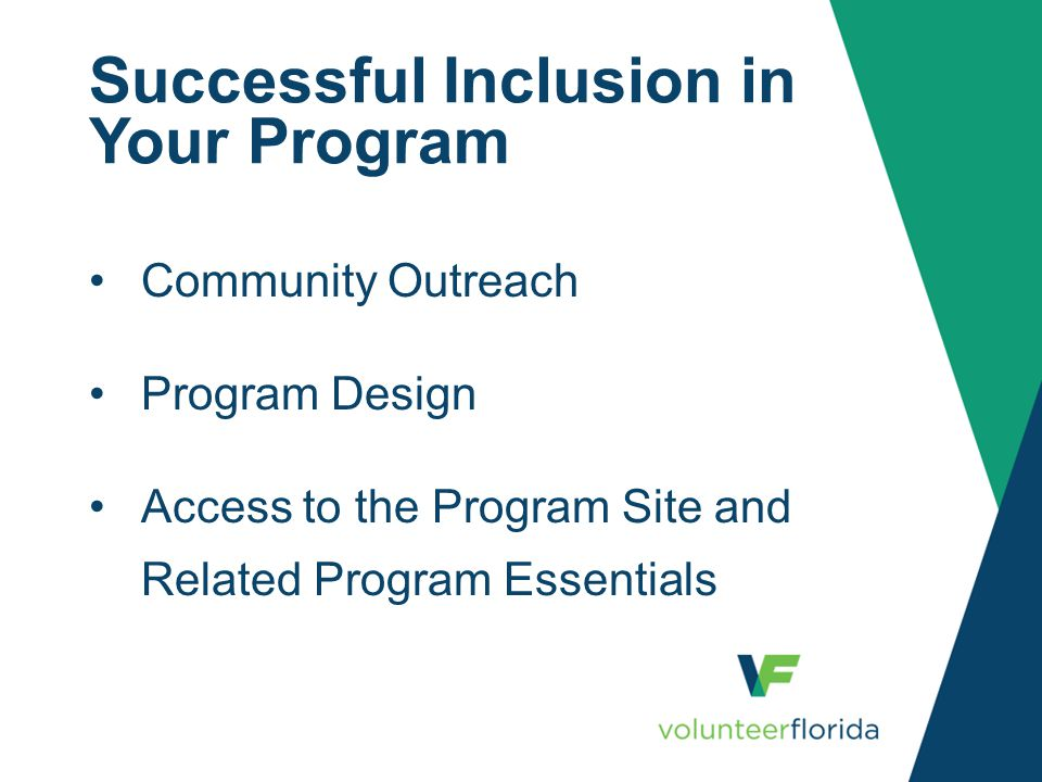 Successful Inclusion in Your Program Community Outreach Program Design Access to the Program Site and Related Program Essentials
