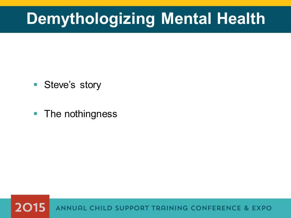 Demythologizing Mental Health  Steve's story  The nothingness
