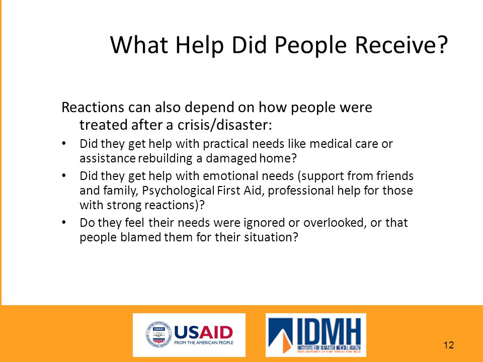 Reactions can also depend on how people were treated after a crisis/disaster: Did they get help with practical needs like medical care or assistance rebuilding a damaged home.