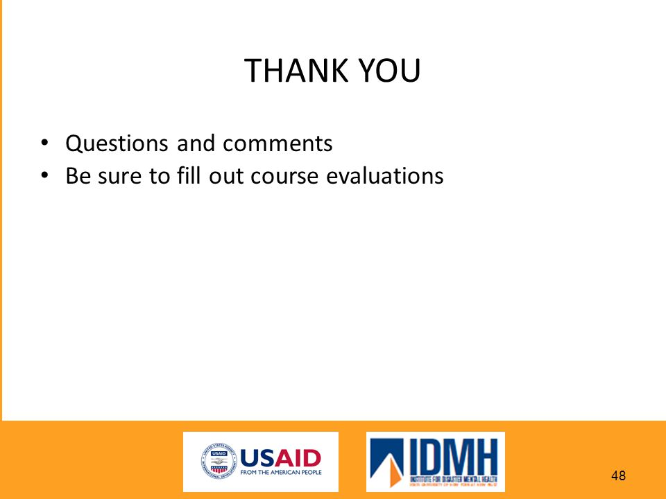 THANK YOU Questions and comments Be sure to fill out course evaluations 48