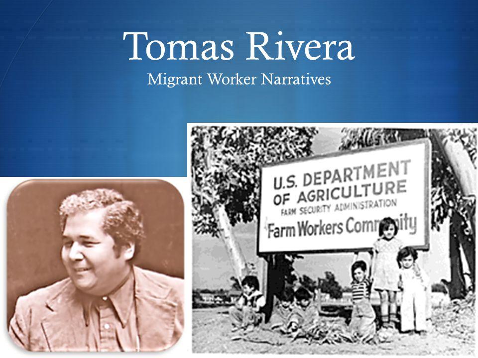  Tomas Rivera Migrant Worker Narratives