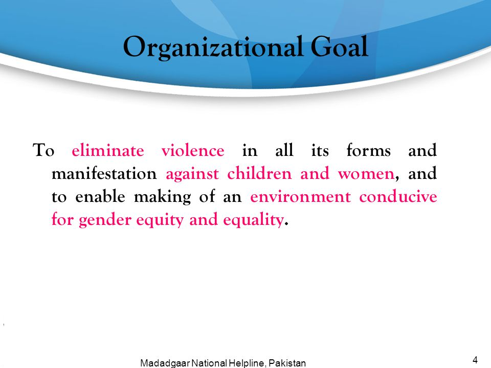 To eliminate violence in all its forms and manifestation against children and women, and to enable making of an environment conducive for gender equit