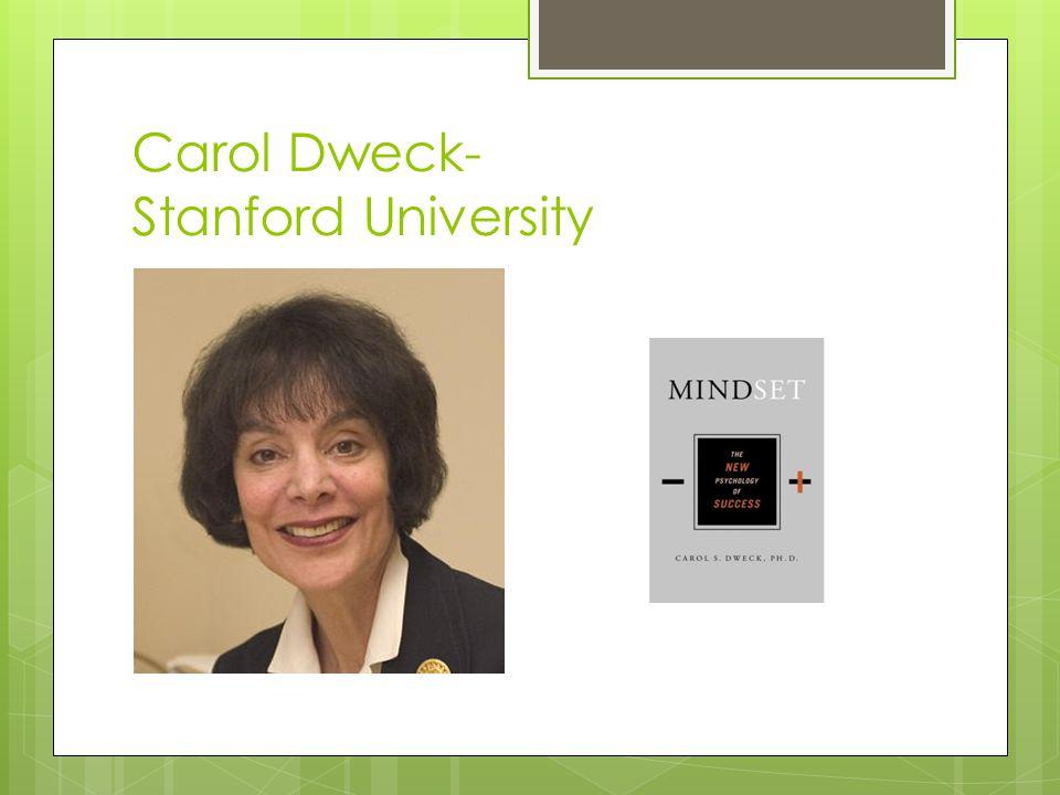 Carol Dweck- Stanford University