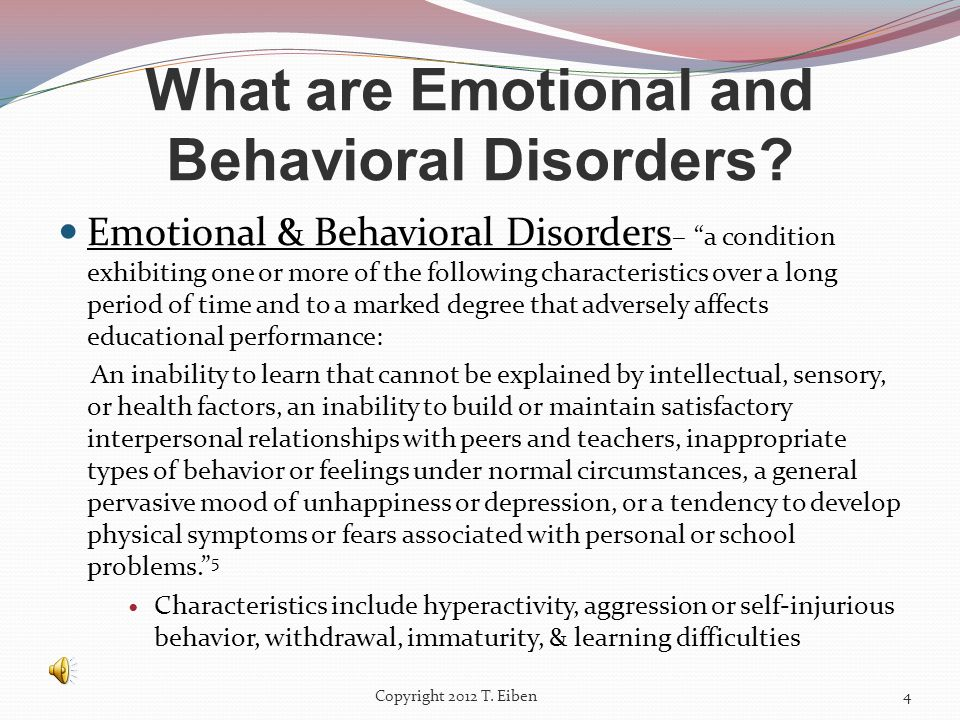 What are Emotional and Behavioral Disorders.