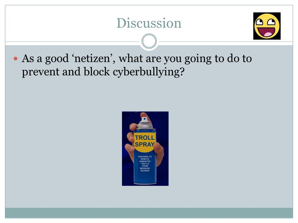 Discussion As a good 'netizen', what are you going to do to prevent and block cyberbullying
