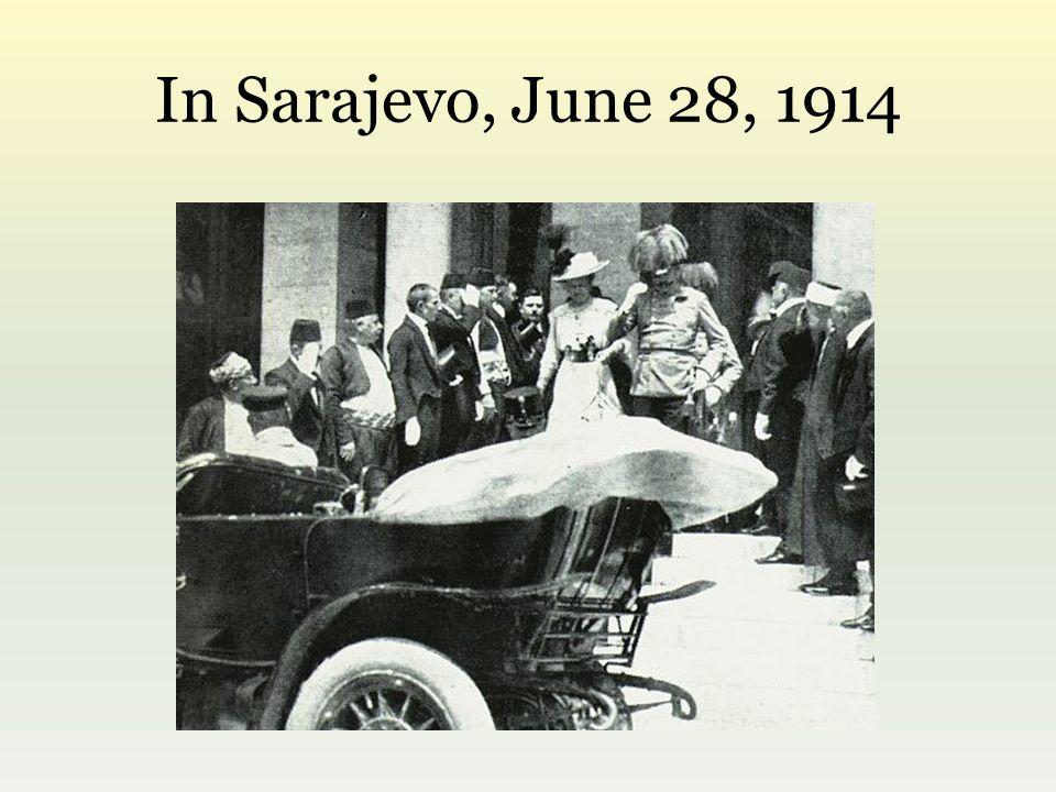 In Sarajevo, June 28, 1914