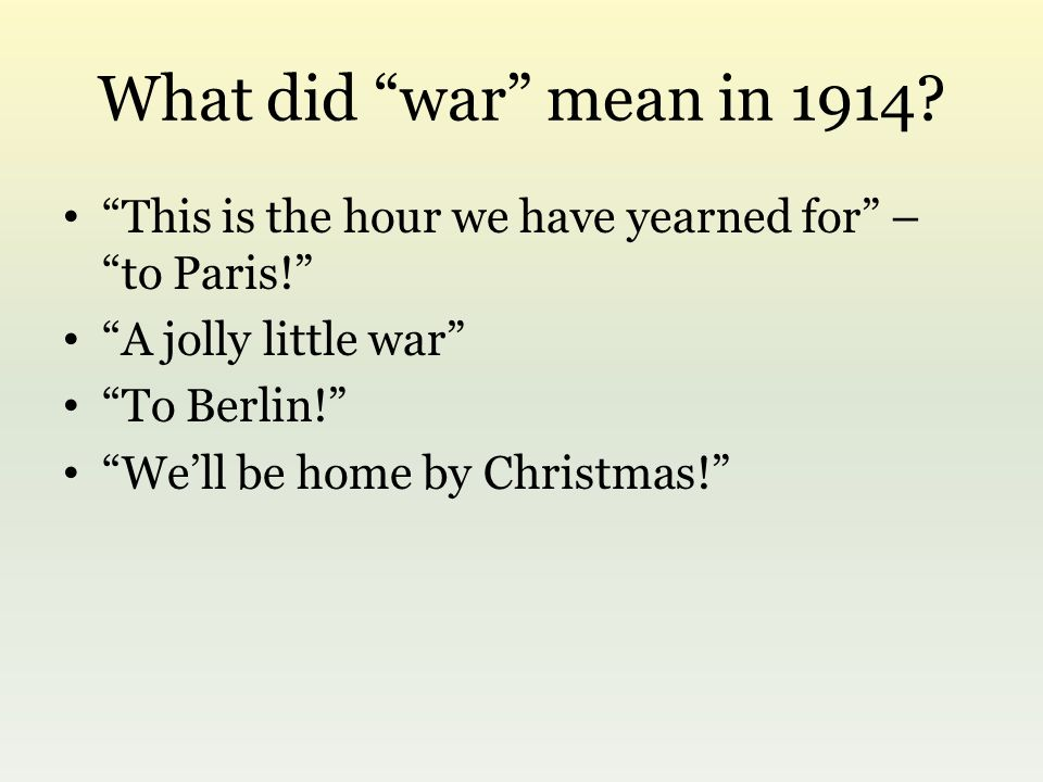 What did war mean in 1914.
