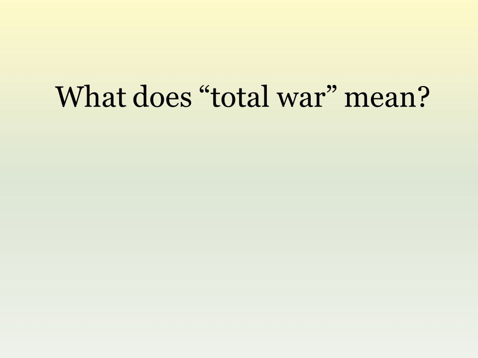 What does total war mean
