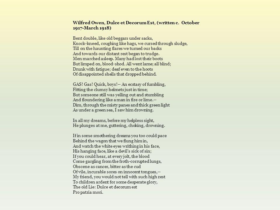 Wilfred Owen, Dulce et Decorum Est, (written c.