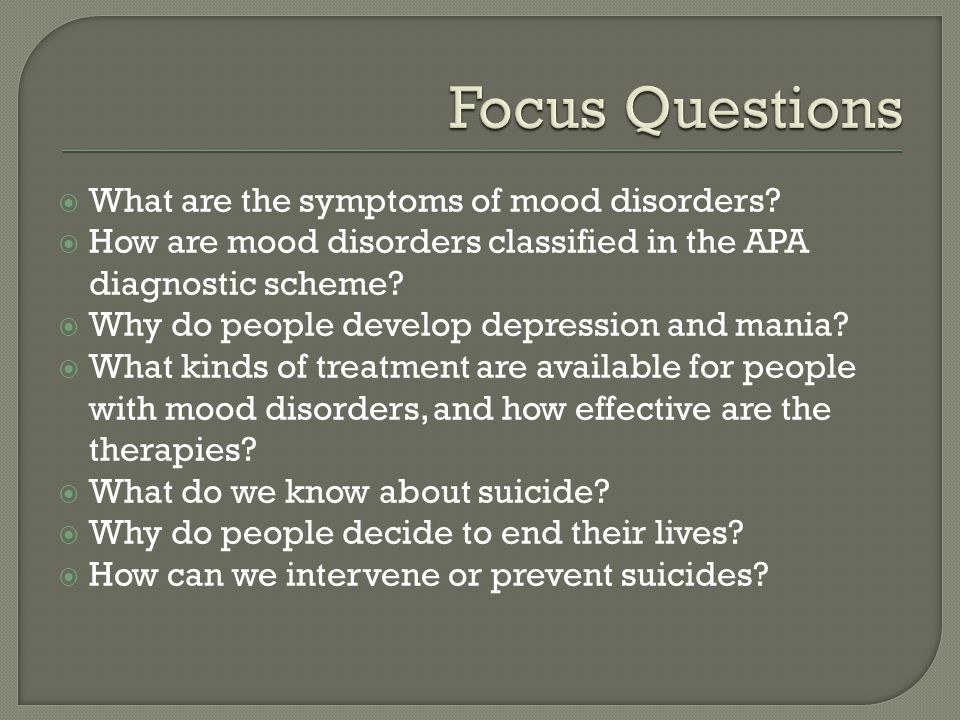  What are the symptoms of mood disorders.