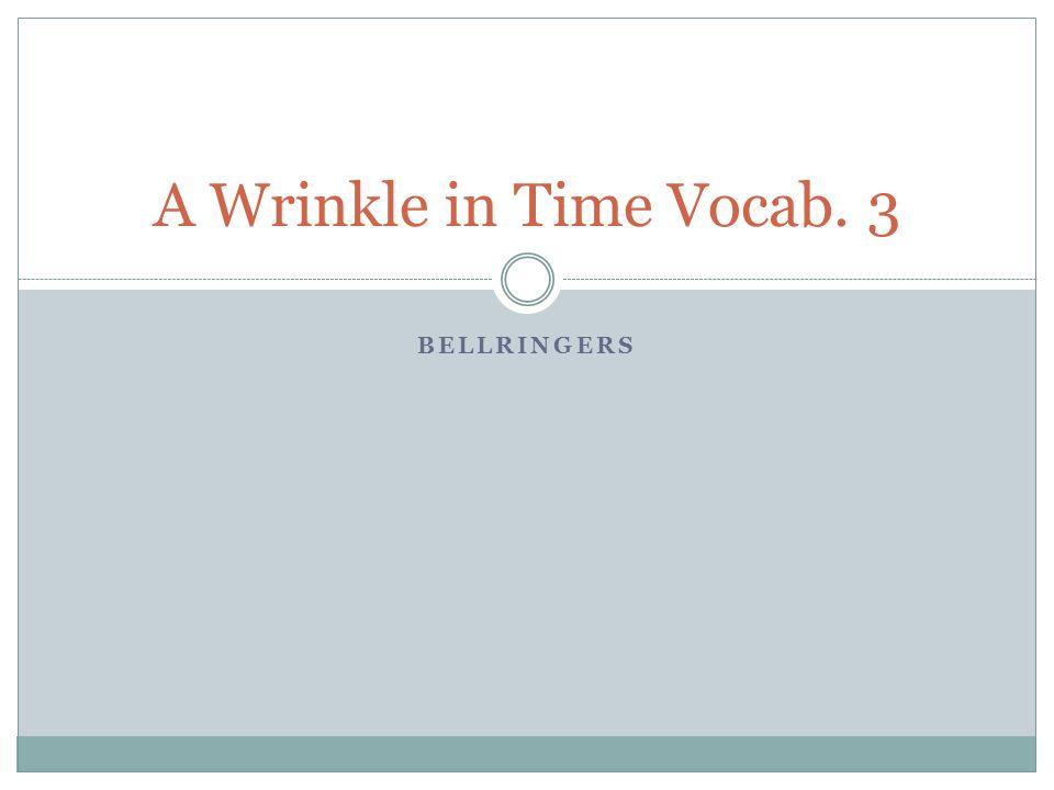 BELLRINGERS A Wrinkle in Time Vocab. 3