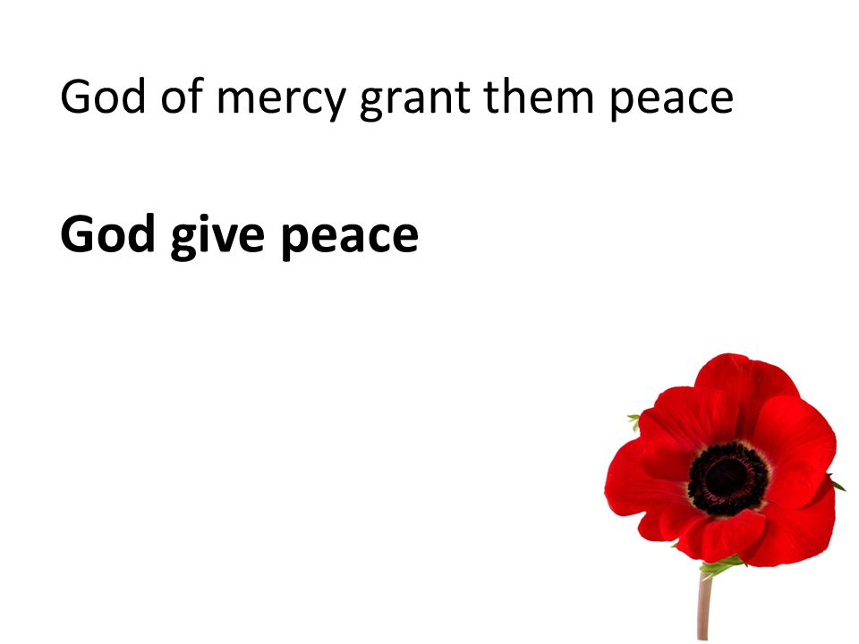 God of mercy grant them peace God give peace