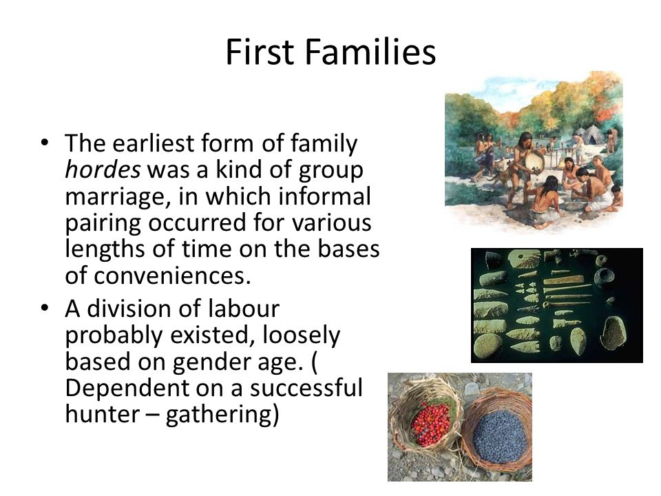 First Families Economic activities of the members were based on mutual co-operation.