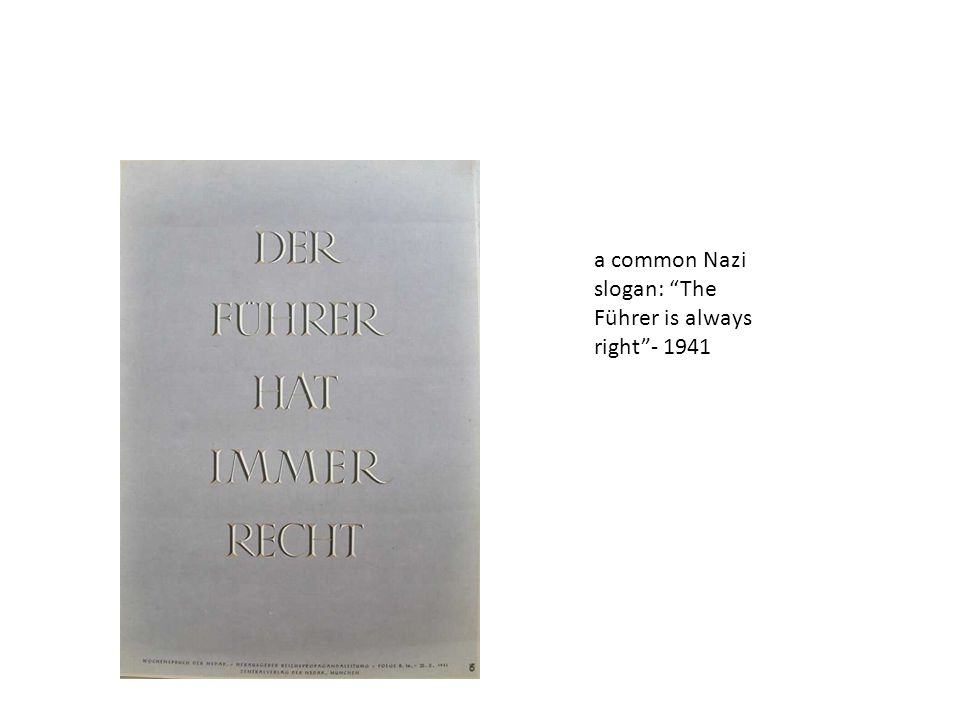 a common Nazi slogan: The Führer is always right - 1941