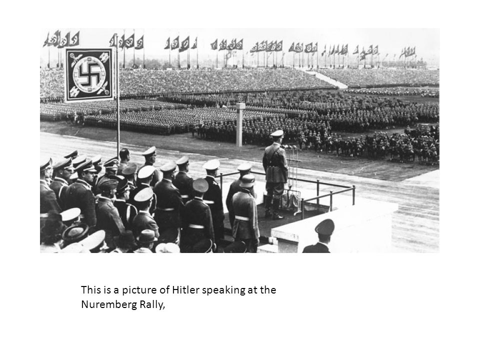 This is a picture of Hitler speaking at the Nuremberg Rally,
