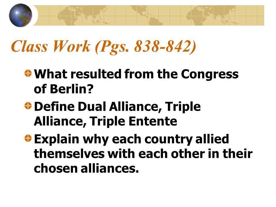 Class Work (Pgs. 838-842) What resulted from the Congress of Berlin.